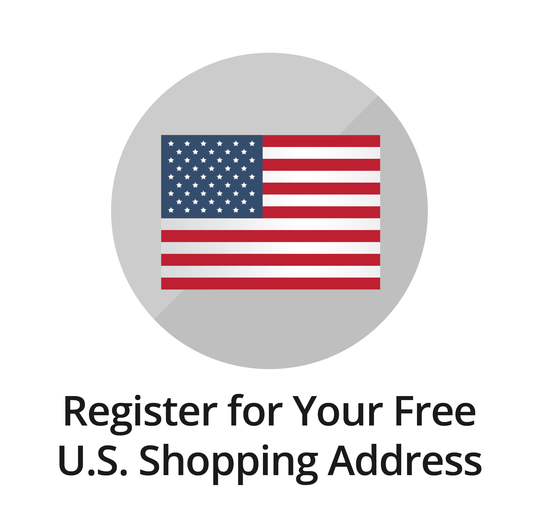 Register for Your Free U.S. Shopping Address